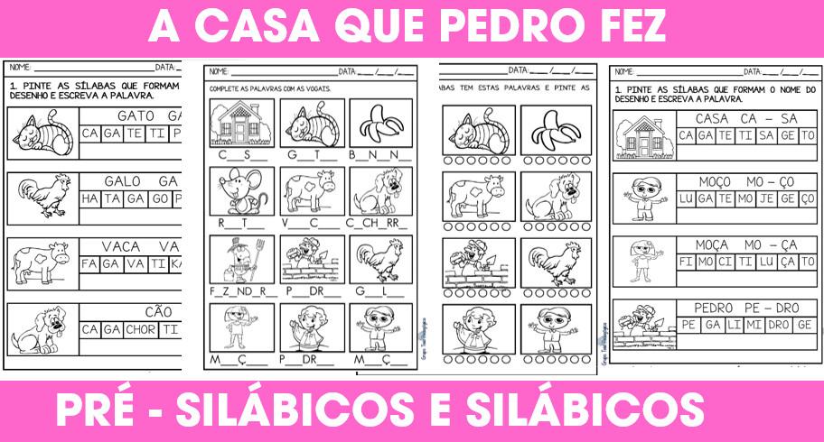 A casa que Pedro Fez: Pré – silábicos e silábicos sem valor sonoro