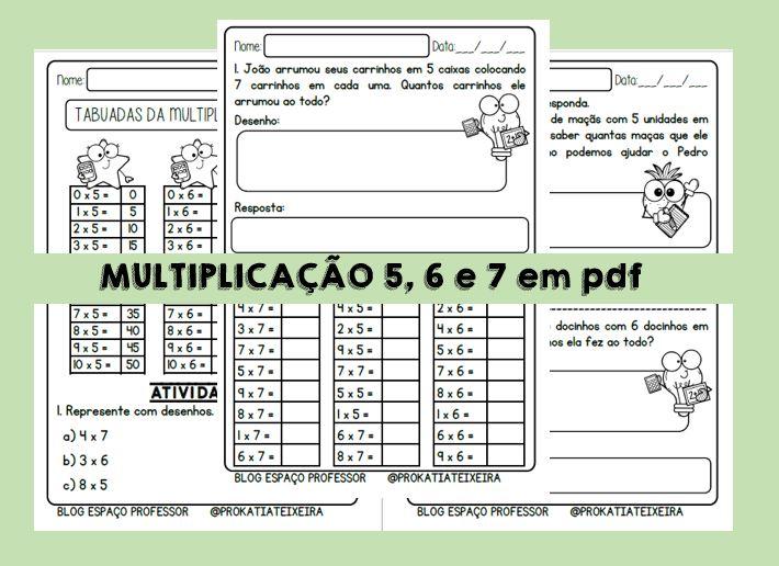 Atividades de multiplicação em pdf números 5, 6 e 7.