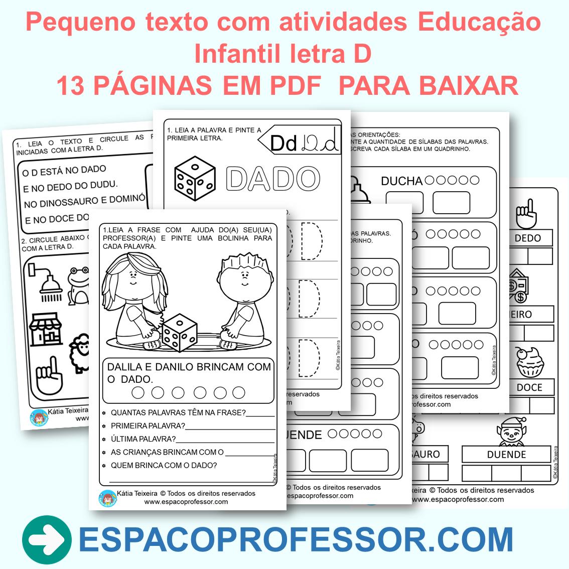 Pequeno texto com atividades Educação Infantil letra D com 13 páginas